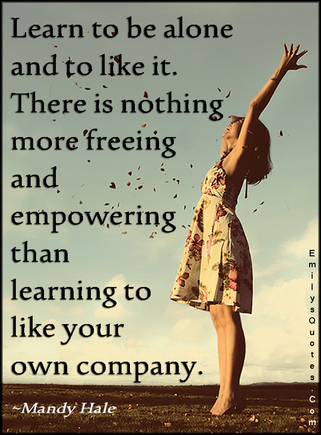 EmilysQuotes.Com-learn-alone-like-freeing-freedom-empowering-learning-own-company-inspirational-happiness-positive-Mandy-Hale